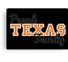 Proud Texas Family for Dark Backgrounds Canvas Print