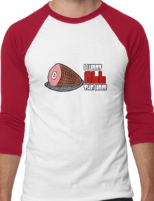 I Want All The Ham Men's Baseball ¾ T-Shirt