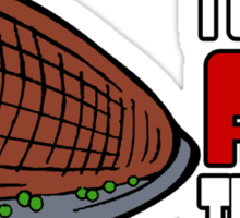 I Want All The Ham Sticker
