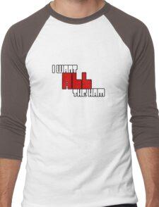 I Want All The Ham v.2 Men's Baseball ¾ T-Shirt