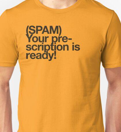 (Spam) Your prescription! (Black type) Unisex T-Shirt