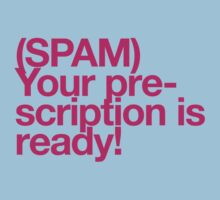 (Spam) Your prescription! (Magenta type) T-Shirt