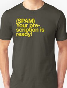 (Spam) Your prescription! (Yellow type) T-Shirt