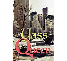 YASS QUEEN Photographic Print