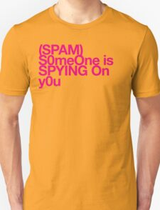 (Spam) Someone is spying! (Magenta type) T-Shirt