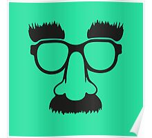Groucho mask - nerd glasses Poster