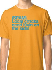 (Spam) Local chicks! (Cyan type) Classic T-Shirt