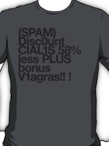 (Spam) Discount Cialis! (Black type) T-Shirt
