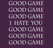 (In White) Good Game, I Hate You, Good Game. Womens Fitted T-Shirt