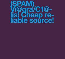 (Spam) Viagra! Cialis! (Cyan type) Unisex T-Shirt