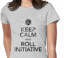 Keep Calm and Roll Initiative (Black Text) Womens Fitted T-Shirt