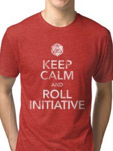 Keep Calm and Roll Initiative (White Text) Tri-blend T-Shirt