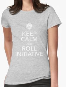 Keep Calm and Roll Initiative (White Text) Womens Fitted T-Shirt