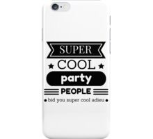 Super Cool Party People iPhone Case/Skin