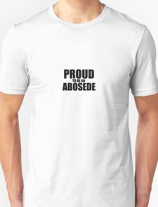 Proud to be an ABOSEDE T-Shirt