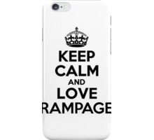 Keep Calm and Love RAMPAGE iPhone Case/Skin