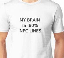 My brain is 80% NPC Lines  Unisex T-Shirt