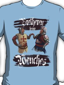 Bretheren before Wenches T-Shirt