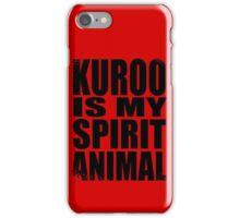 Kuroo is my Spirit Animal iPhone Case/Skin