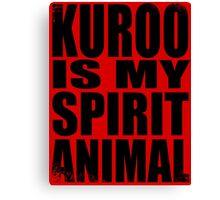 Kuroo is my Spirit Animal Canvas Print