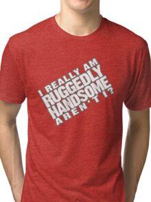 Ruggedly Handsome Tri-blend T-Shirt