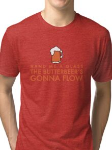 The butterbeer's gonna flow Tri-blend T-Shirt