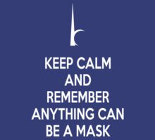Keep Calm Anything Can Be A Mask APA  by jackzodiac
