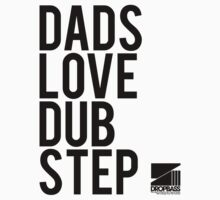 Dads Love Dubstep (black) Kids Clothes