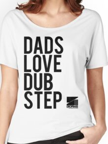 Dads Love Dubstep (black) Women's Relaxed Fit T-Shirt