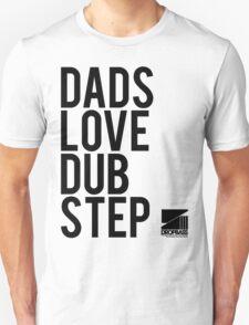 Dads Love Dubstep (black) Unisex T-Shirt