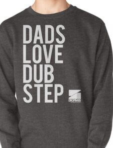 Dads Love Dubstep  Pullover