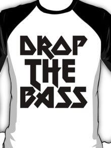 Drop The Bass (ferrum) [dark] T-Shirt