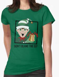 DON'T BLAME THE ELF T-Shirt