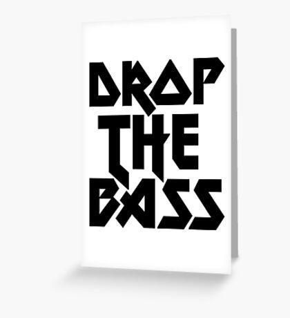 Drop The Bass (ferrum) [dark] Greeting Card