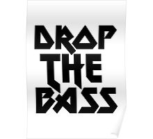 Drop The Bass (ferrum) [dark] Poster