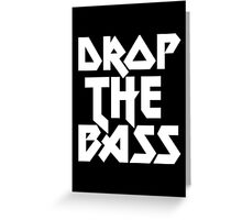 Drop The Bass (ferrum)  Greeting Card