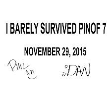 I Barely Survived PINOF 7 Photographic Print