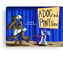 A Dog and Pony show :MLP FIM title card series Canvas Print