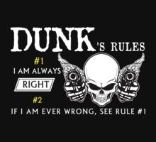 DUNK  Rule #1 i am always right. #2 If i am ever wrong see rule #1 - T Shirt, Hoodie, Hoodies, Year, Birthday by oaoatm