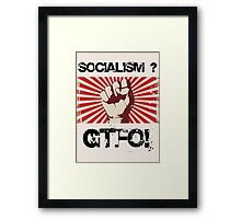 Socialism - Get the $@#! out. Framed Print