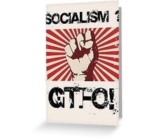 Socialism - Get the $@#! out. Greeting Card
