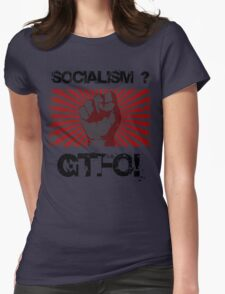 Socialism - Get the $@#! out. Womens Fitted T-Shirt