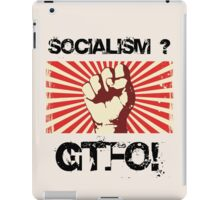 Socialism - Get the $@#! out. iPad Case/Skin