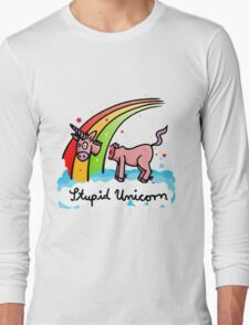 The stupid unicorn loses his head Long Sleeve T-Shirt