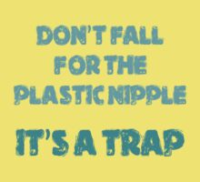 Don't fall for the plastic nipple. It is a trap by byzmo