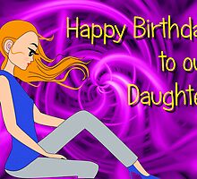 Teenage Daughter - Happy Birthday card by Dennis Melling