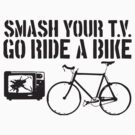 Kill your TV - Ride your Bicycle by PaulHamon