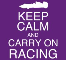 Keep Calm and Carry On Racing (car) by loutolou