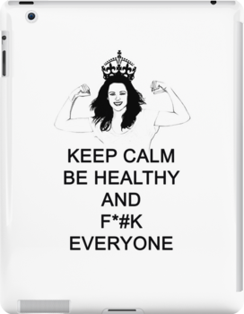 KEEP CALM BE HEALTHY AND F EVERYONE by eggygrrrl