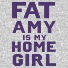 Fat Amy Is My Home Girl! by GrandClothing
